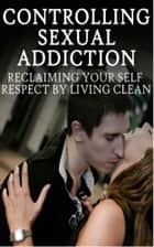 5 red hot sex tips ebook by ebook team 9781326219482 rakuten kobo controlling sexual addiction reclaiming your self respect by living clean ebook by hassan ettayyeby fandeluxe Images