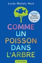 Comme un poisson dans l'arbre (version dyslexique) ebook by Paola Appelius, Lynda Mullaly Hunt