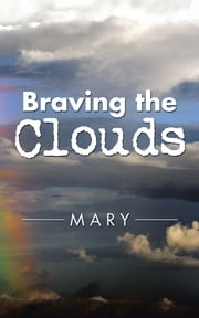 Braving the Clouds ebook by Mary