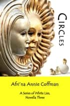 Circles ebook by Afri'na Annie Coffman