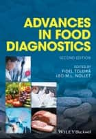 Advances in Food Diagnostics ebook by Fidel Toldrá, Leo M. L. Nollet