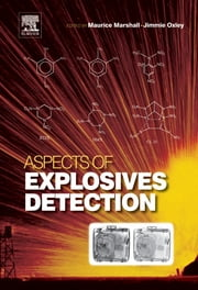 Aspects of Explosives Detection ebook by Maurice Marshall,Jimmie C. Oxley