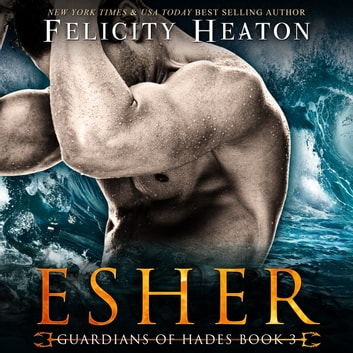 Esher (Guardians of Hades Paranormal Romance Series Book 3) audiobook by Felicity Heaton