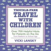 Trouble-Free Travel with Children - Over 700 Helpful Hints for Parents on the Go ebook by Vicki Lansky