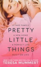 Pretty Little Things ebook by Teresa Mummert
