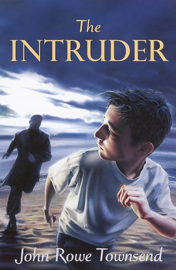 The Intruder ebook by John Rowe Townsend