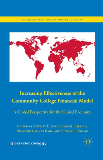 Increasing Effectiveness of the Community College Financial Model - A Global Perspective for the Global Economy ebook by