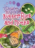 Butterflies and Moths ebook by Julie Lundgren, Britannica Digital Learning