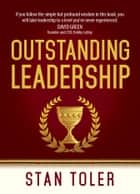 Outstanding Leadership ebook by Stan Toler