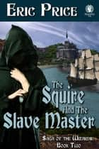 The Squire and the Slave Master ebook by Eric Price