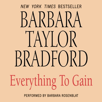 Everything To Gain Audiobook By Barbara Taylor Bradford