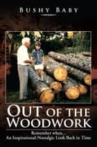 Out of the Woodwork ebook by Bushy Baby