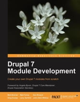Drupal 7 Module Development ebook by Matt Butcher, Larry Garfield, John Wilkins, Matt Farina, Ken Rickard, Greg Dunlap