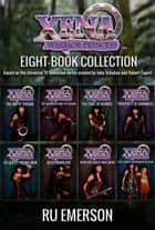 Xena Warrior Princess: Eight Book Collection ebook by Ru Emerson