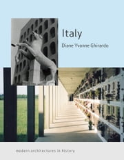 Italy - Modern Architectures in History ebook by Diane Ghirardo