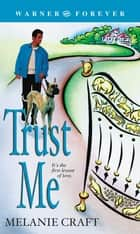 Trust Me ebook by Melanie Craft