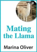 Mating the Llama ebook by Marina Oliver