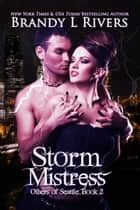 Storm Mistress ebook by Brandy L Rivers