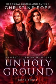 Unholy Ground ebook by Christine Pope