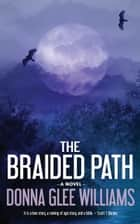 The Braided Path ebook by Donna Glee Williams