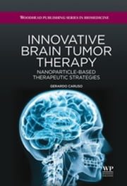 Innovative Brain Tumor Therapy ebook by Gerardo Caruso,Lucia Merlo,Maria Caffo