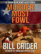 Murder Most Fowl ebook by Bill Crider