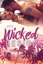 Wicked Design ebook by Tina Donahue