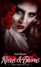 Roses & Thorns ebook by Tish Thawer