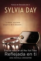 Reflejada en ti ebook by Sylvia Day