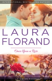 Once Upon a Rose ebook by Laura Florand