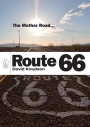 Route 66 - The Mother Road ebook by David Knudson