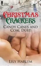 Candy Canes and Coal Dust ebook by Lily Harlem