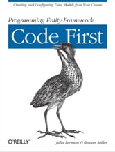 Programming Entity Framework: Code First ebook by Julia Lerman,Rowan Miller
