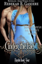 Cinder the Fae - Fairelle, #4 ebook by Rebekah R. Ganiere
