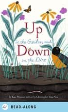 Up in the Garden and Down in the Dirt ebook by Kate Messner, Christopher Silas Neal