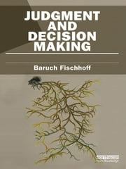 Judgment and Decision Making ebook by Baruch Fischhoff