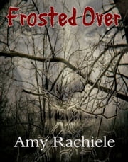 Frosted Over ebook by Amy Rachiele