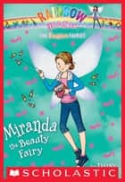 The Fashion Fairies #1: Miranda the Beauty Fairy - A Rainbow Magic Book ebook by Daisy Meadows