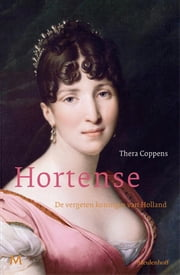 Hortense - de vergeten koningin van Holland ebook by Thera Coppens