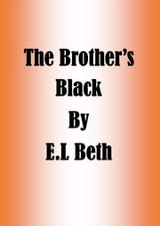 The Brother's Black ebook by E.L Beth