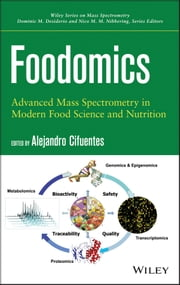 Foodomics - Advanced Mass Spectrometry in Modern Food Science and Nutrition ebook by