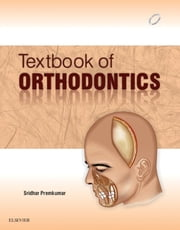 TEXTBOOK OF ORTHODONTICS ebook by Sridhar Premkumar