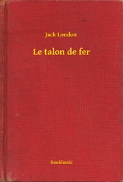 Le talon de fer ebook by Jack London