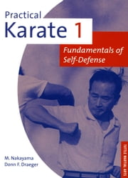 Practical Karate volume 1 - Fundamentals of Self-Defense ebook by Donn F. Draeger,Masatoshi Nakayama