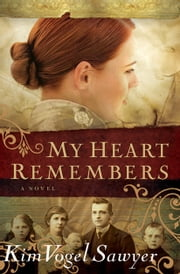 My Heart Remembers (My Heart Remembers Book #1) ebook by Kim Vogel Sawyer
