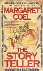 The Story Teller ebook by Margaret Coel