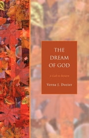 The Dream of God - A Call to Return ebook by Verna J. Dozier