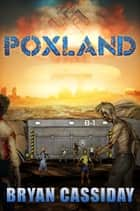 Poxland ebook by Bryan Cassiday