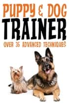 Puppy & Dog Training ebook by Jude Novak