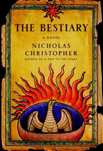 The Bestiary ebook by Nicholas Christopher